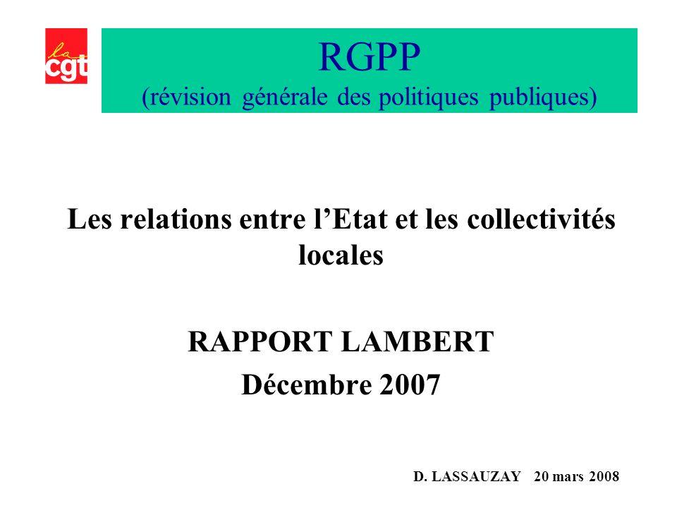 Les relations entre lEtat et les collectivités locales RAPPORT LAMBERT Décembre 2007 D.