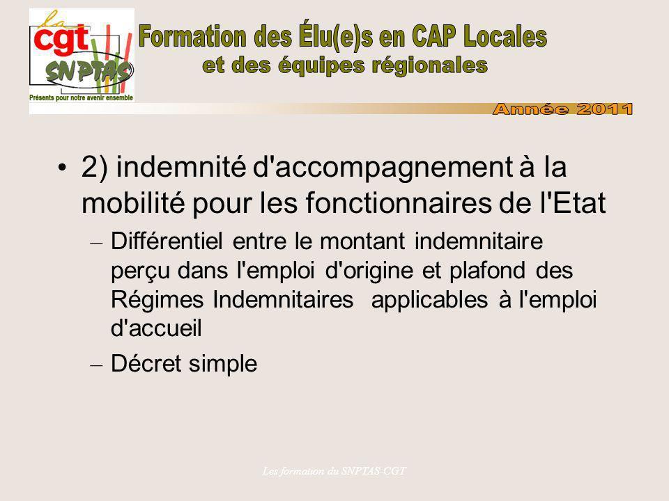 Les formation du SNPTAS-CGT 2) indemnité d'accompagnement à la mobilité pour les fonctionnaires de l'Etat – Différentiel entre le montant indemnitaire