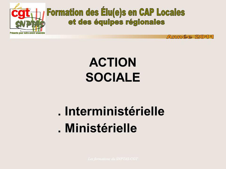 Les formation du SNPTAS-CGT ACTION SOCIALE Ministérielle MEDDTL - CRCAS auprès de chaque RBOP (arrêté du 06/ 07/10 et circulaire du 11/10/10):.