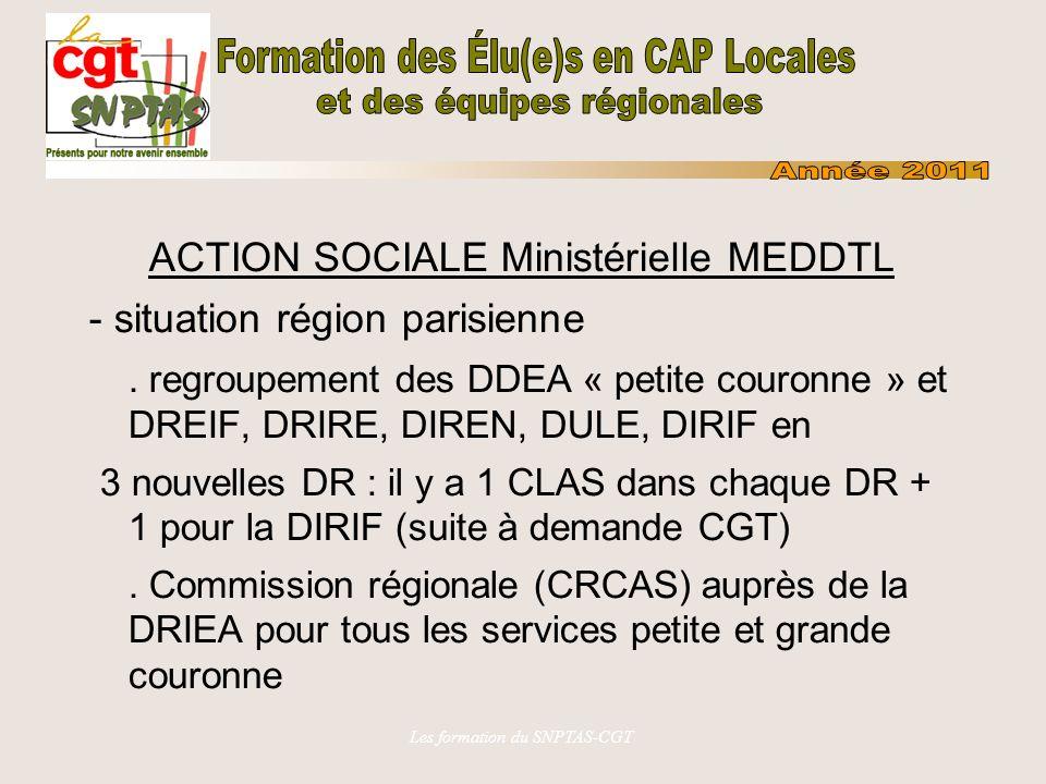 Les formation du SNPTAS-CGT ACTION SOCIALE Ministérielle MEDDTL - situation région parisienne.