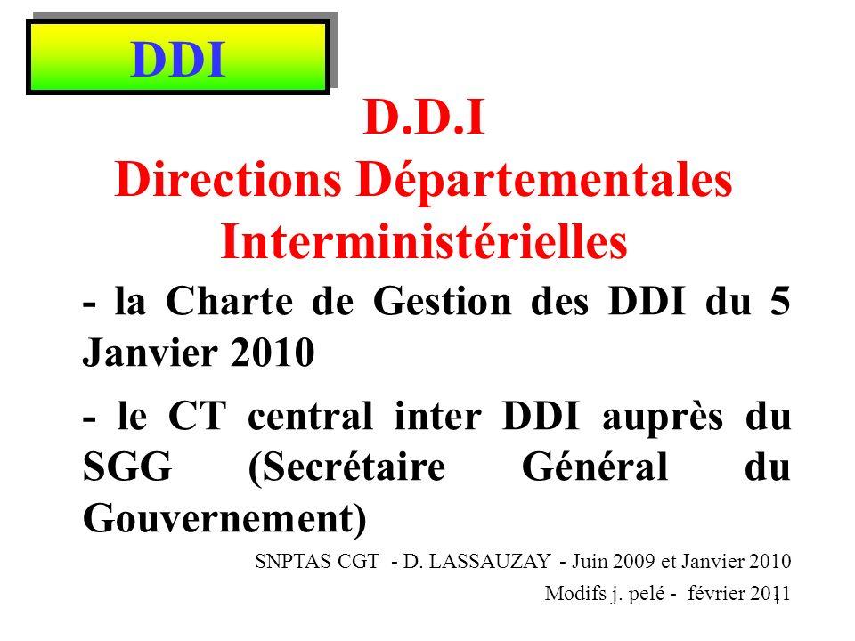 Rappel Décisions de la RGPP : Regroupement des directions départementales 2 ou 3 Directions Départementales Interministérielles par département : DDT(M)-DDCS-DDPP Ou DDT(M) - DDCSPP 2