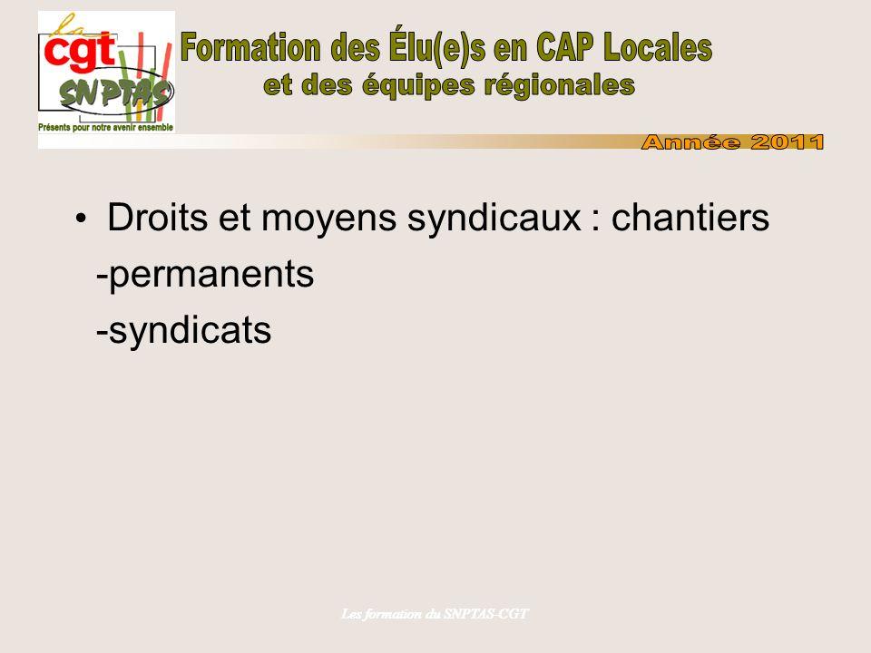 Les formation du SNPTAS-CGT Droits et moyens syndicaux : chantiers -permanents -syndicats