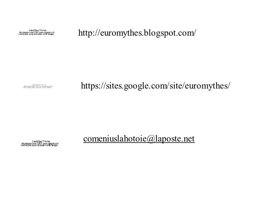 http://euromythes.blogspot.com/ https://sites.google.com/site/euromythes/ comeniuslahotoie@laposte.net