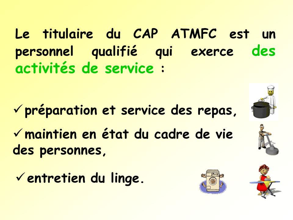 maintien en état du cadre de vie des personnes, Le titulaire du CAP ATMFC est un personnel qualifié qui exerce des activités de service : préparation