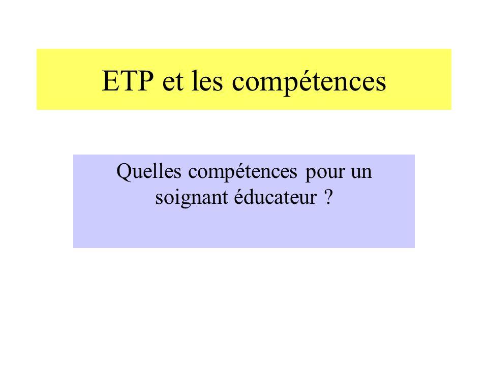 ETP et les compétences Quelles compétences pour un soignant éducateur ?