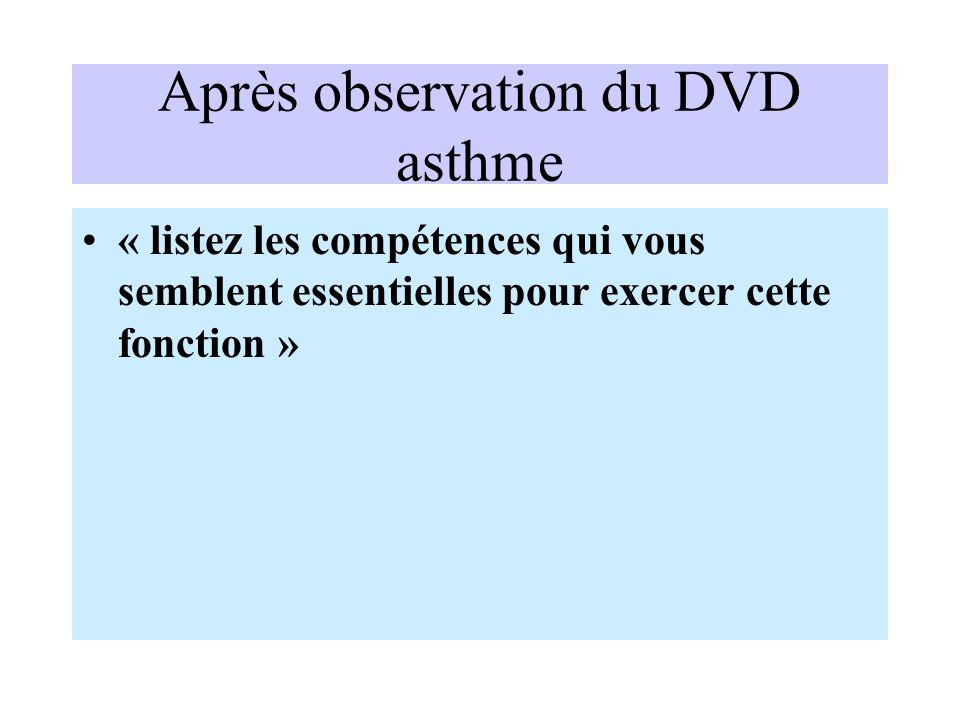 Après observation du DVD asthme « listez les compétences qui vous semblent essentielles pour exercer cette fonction »