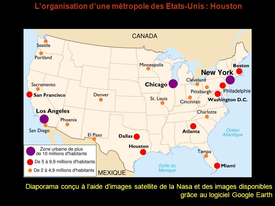 Lorganisation dune métropole des Etats-Unis : Houston Diaporama conçu à laide dimages satellite de la Nasa et des images disponibles grâce au logiciel