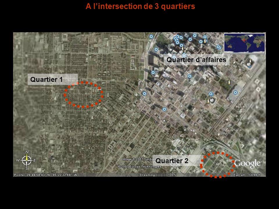 A lintersection de 3 quartiers Quartier 1 Quartier 2 Quartier daffaires