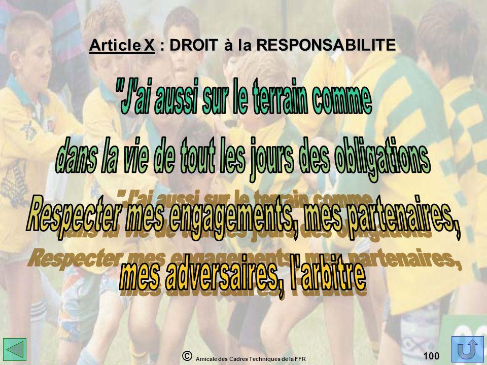 © Amicale des Cadres Techniques de la FFR 100 Article X : DROIT à la RESPONSABILITE