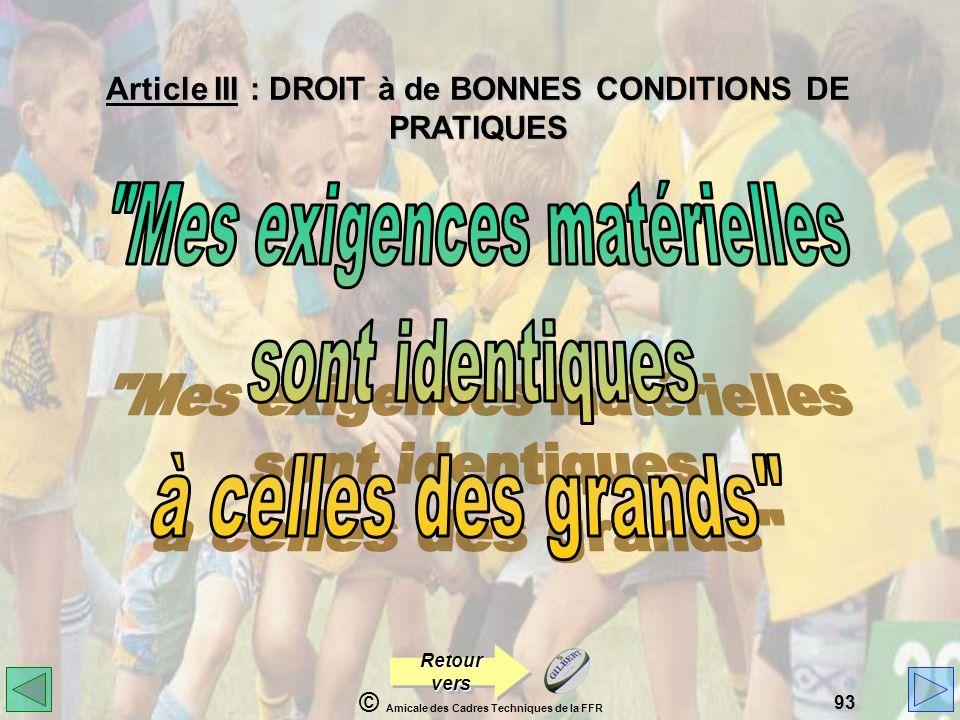 © Amicale des Cadres Techniques de la FFR 93 Article III : DROIT à de BONNES CONDITIONS DE PRATIQUES Retour vers
