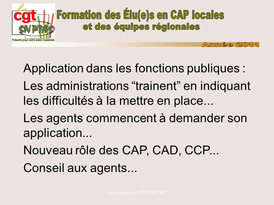 Les formation du SNPTAS-CGT Application dans les fonctions publiques : Les administrations trainent en indiquant les difficultés à la mettre en place.