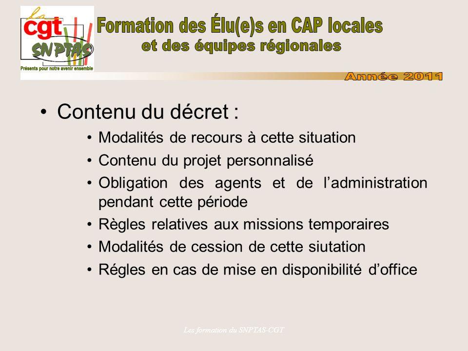 Les formation du SNPTAS-CGT Contenu du décret : Modalités de recours à cette situation Contenu du projet personnalisé Obligation des agents et de ladm