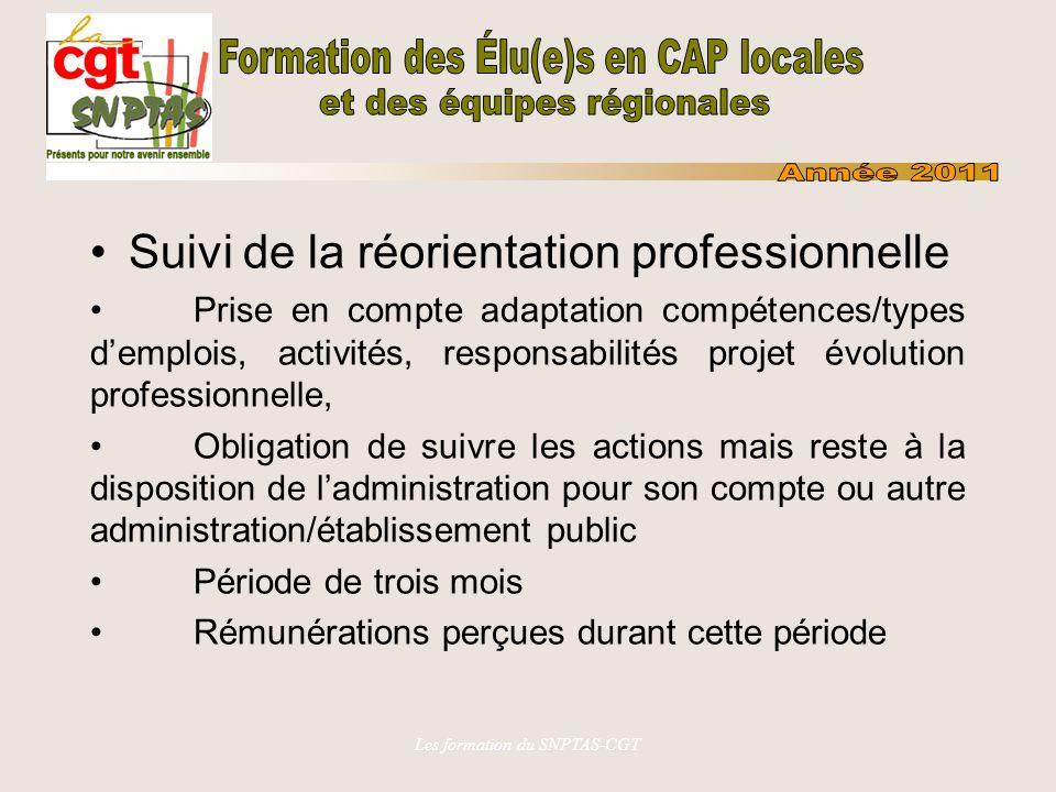 Les formation du SNPTAS-CGT Suivi de la réorientation professionnelle Prise en compte adaptation compétences/types demplois, activités, responsabilité