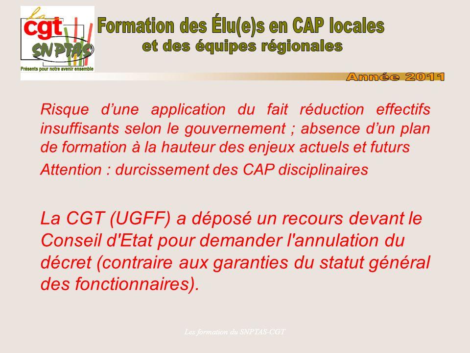 Les formation du SNPTAS-CGT Risque dune application du fait réduction effectifs insuffisants selon le gouvernement ; absence dun plan de formation à l