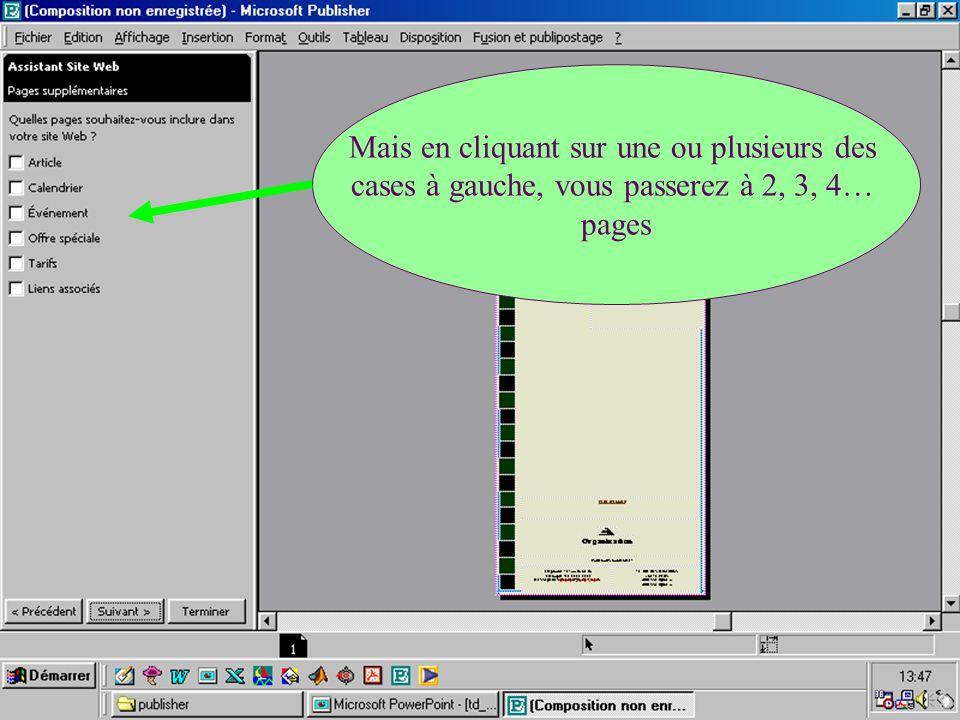 Mais en cliquant sur une ou plusieurs des cases à gauche, vous passerez à 2, 3, 4… pages