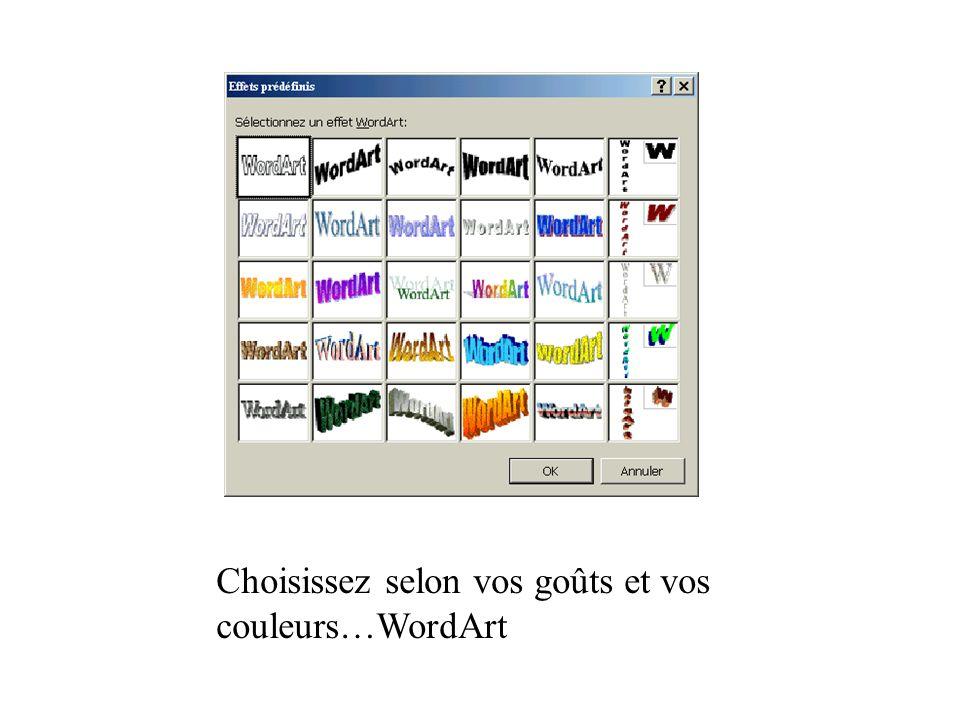 Choisissez selon vos goûts et vos couleurs…WordArt