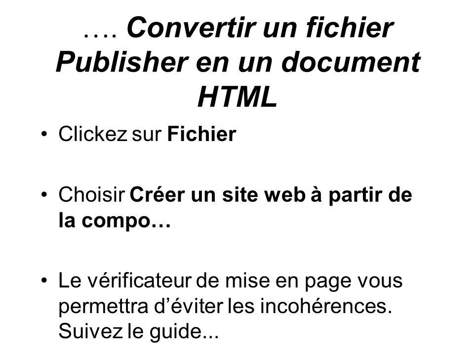 …. Convertir un fichier Publisher en un document HTML Clickez sur Fichier Choisir Créer un site web à partir de la compo… Le vérificateur de mise en p