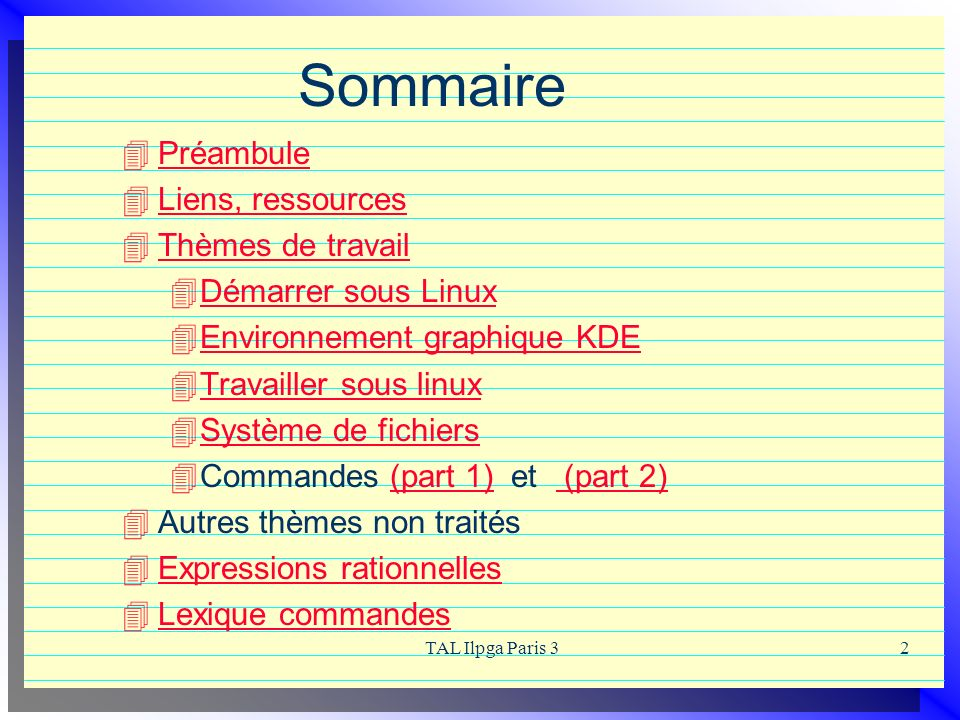 TAL Ilpga Paris 32 Sommaire Préambule Liens, ressources Thèmes de travail Démarrer sous Linux Environnement graphique KDE Travailler sous linux Systèm