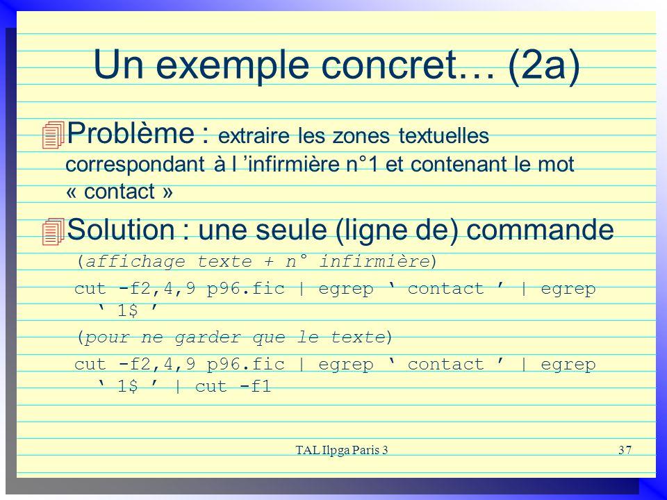 TAL Ilpga Paris 337 Un exemple concret… (2a) Problème : extraire les zones textuelles correspondant à l infirmière n°1 et contenant le mot « contact »