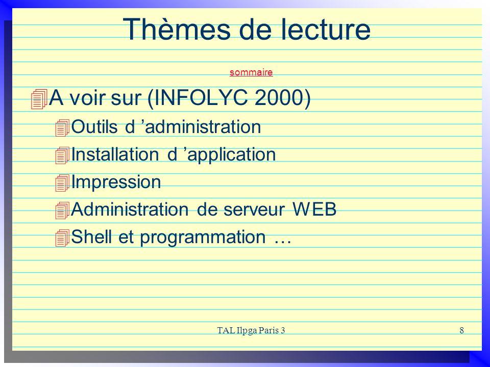 TAL Ilpga Paris 38 Thèmes de lecture sommaire sommaire A voir sur (INFOLYC 2000) Outils d administration Installation d application Impression Adminis