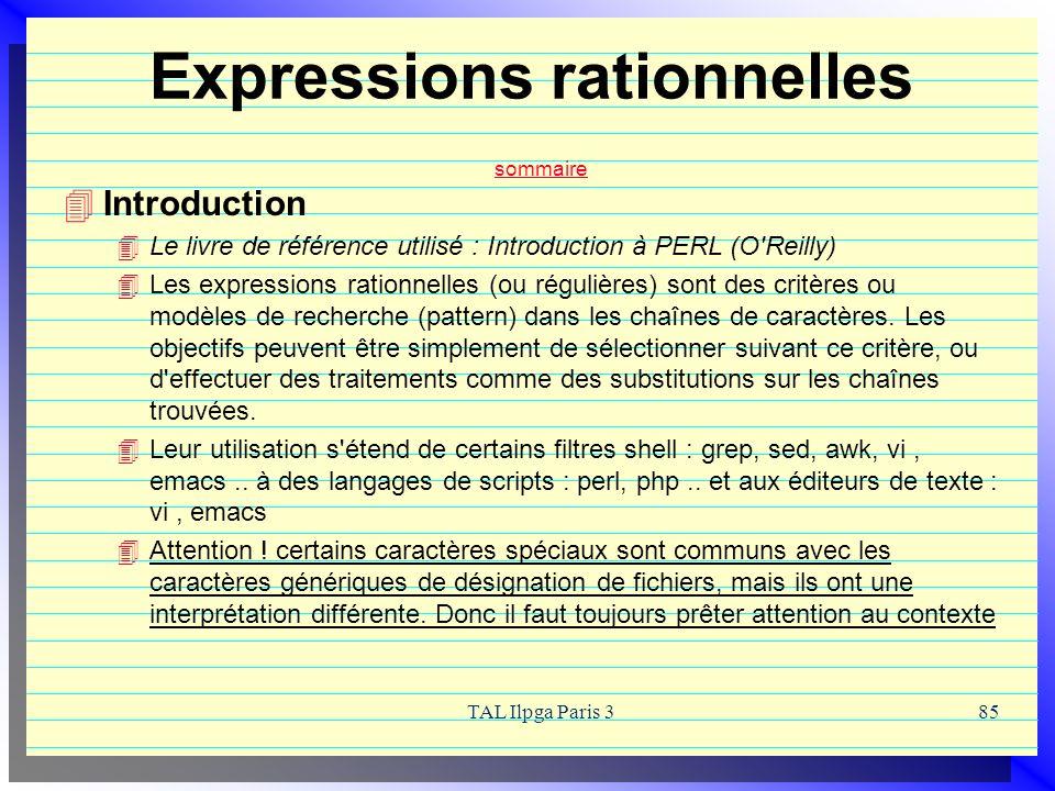 TAL Ilpga Paris 385 Expressions rationnelles sommaire sommaire Introduction Le livre de référence utilisé : Introduction à PERL (O'Reilly) Les express