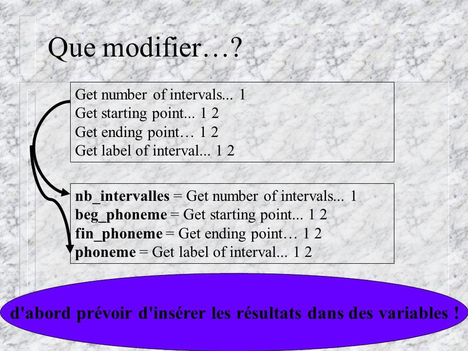 Cédric Gendrot - TAL SLOW 5 - 2003-2004 - ILPGA Que modifier…? Get number of intervals... 1 Get starting point... 1 2 Get ending point… 1 2 Get label