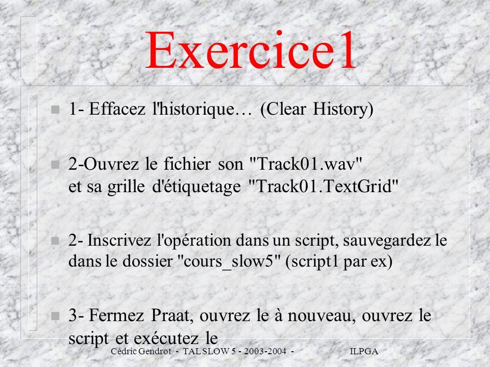 Exercice1 n 1- Effacez l'historique… (Clear History) n 2-Ouvrez le fichier son