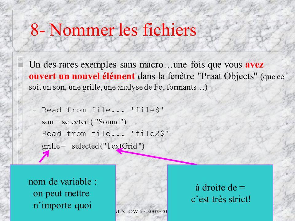 Cédric Gendrot - TAL SLOW 5 - 2003-2004 - ILPGA 8- Nommer les fichiers n Un des rares exemples sans macro…une fois que vous avez ouvert un nouvel élém
