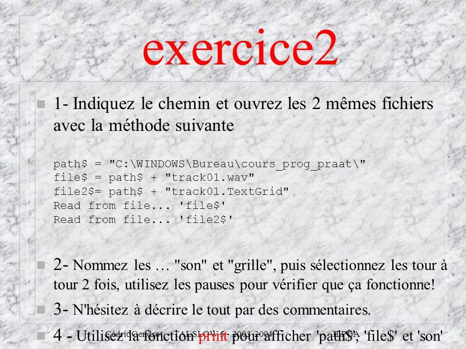 exercice2 1- Indiquez le chemin et ouvrez les 2 mêmes fichiers avec la méthode suivante path$ =