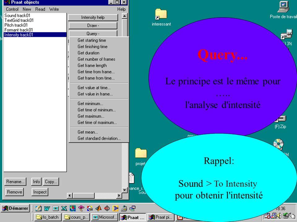 Cédric Gendrot - TAL SLOW 5 - 2003-2004 - ILPGA Query... Le principe est le même pour ….. l'analyse d'intensité Rappel: Sound > To Intensity pour obte