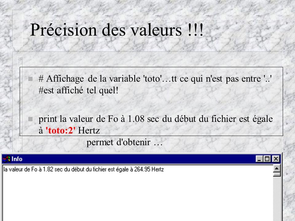 Cédric Gendrot - TAL SLOW 5 - 2003-2004 - ILPGA Précision des valeurs !!! n # Affichage de la variable 'toto'…tt ce qui n'est pas entre '..' #est affi