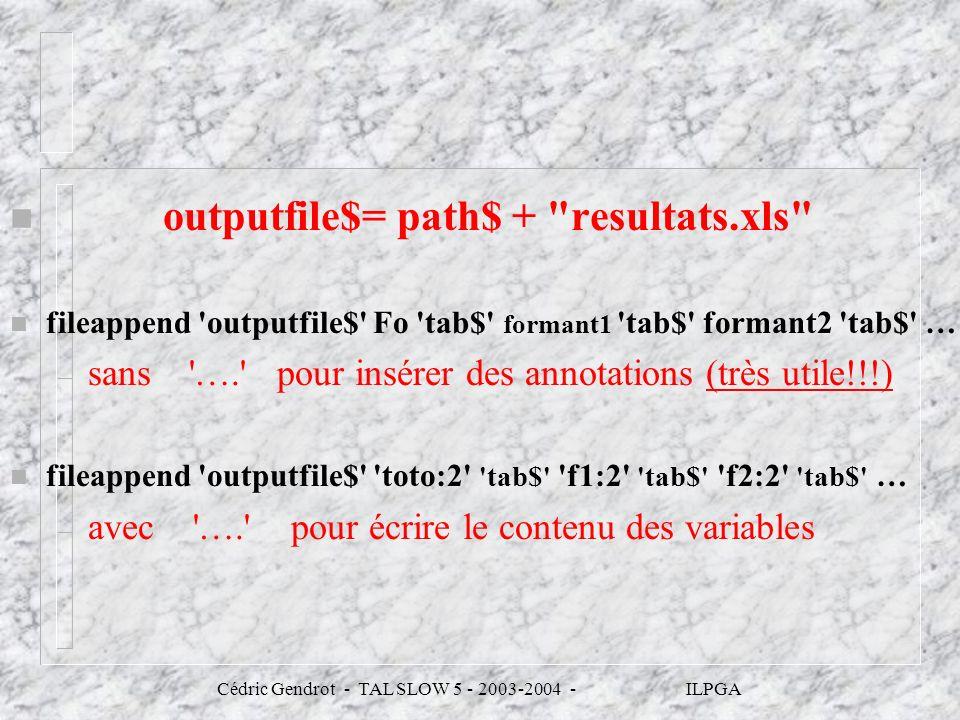 Cédric Gendrot - TAL SLOW 5 - 2003-2004 - ILPGA n outputfile$= path$ +