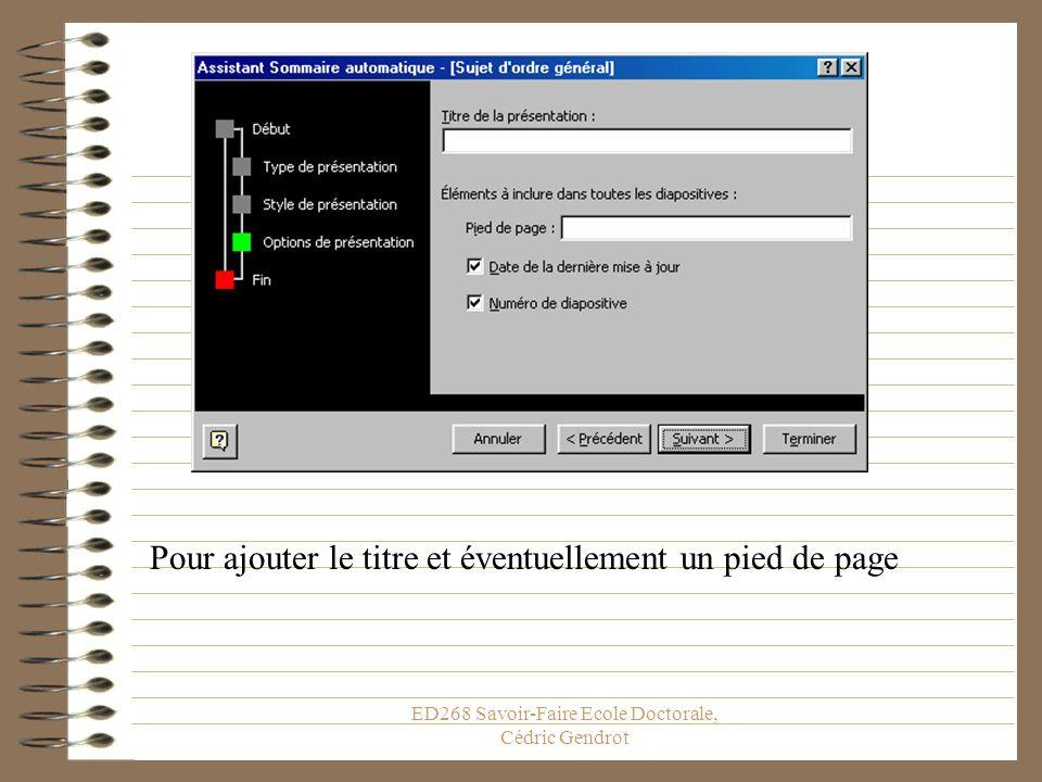 ED268 Savoir-Faire Ecole Doctorale, Cédric Gendrot Pour choisir le mode de présentation