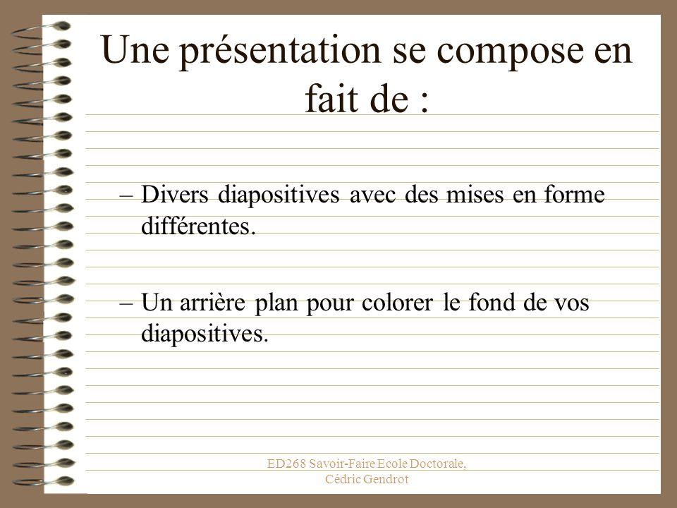 ED268 Savoir-Faire Ecole Doctorale, Cédric Gendrot Créer Une Présentation Il vous est proposé alors de choisir une diapositive. La diapositive « titre