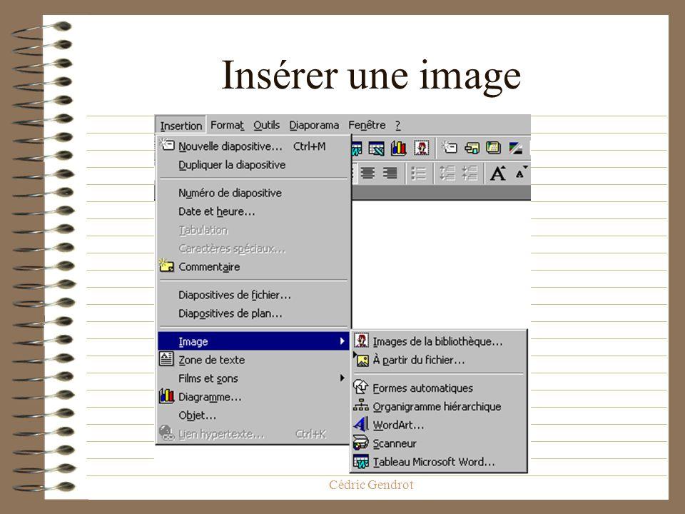 ED268 Savoir-Faire Ecole Doctorale, Cédric Gendrot Faire des animations sur les diapositives Insérer une image Faire bouger limage Faire bouger le tex