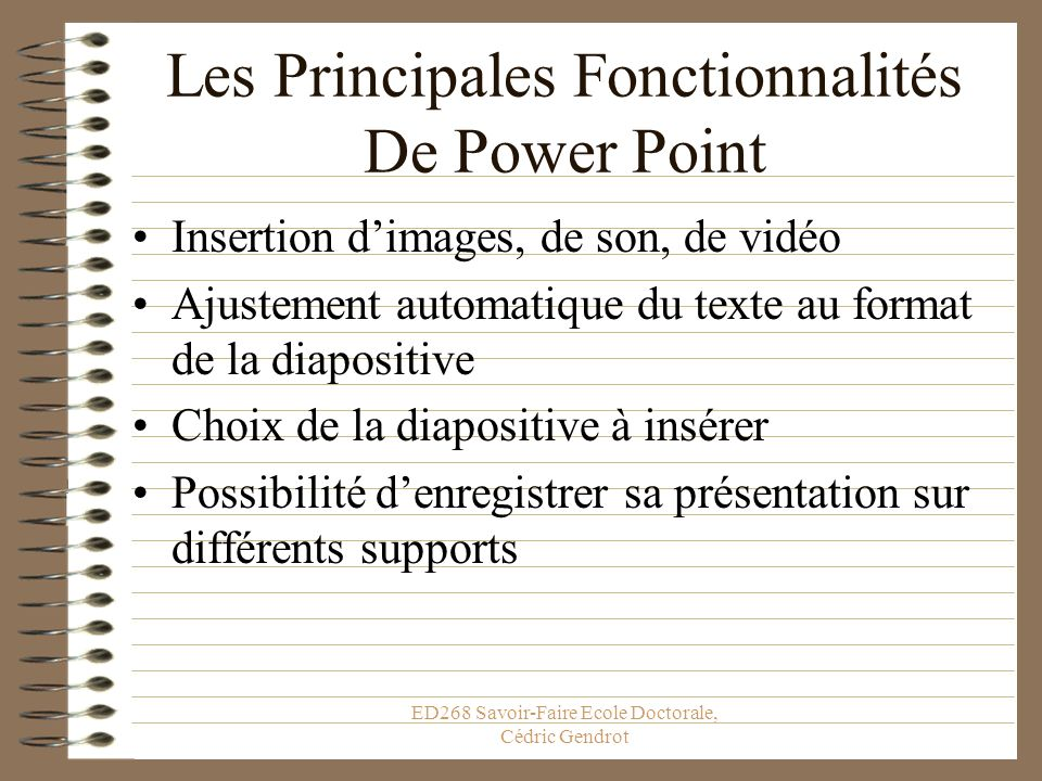 ED268 Savoir-Faire Ecole Doctorale, Cédric Gendrot Le mode normal Cest le mode par défaut, celui que lon utilise pour écrire sa présentation.
