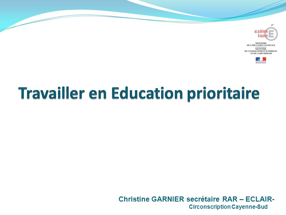 Christine GARNIER secrétaire RAR – ECLAIR- Circonscription Cayenne-Sud