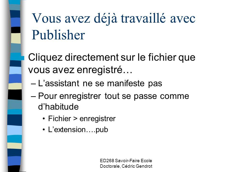 Vous avez déjà travaillé avec Publisher n Cliquez directement sur le fichier que vous avez enregistré… –Lassistant ne se manifeste pas –Pour enregistr