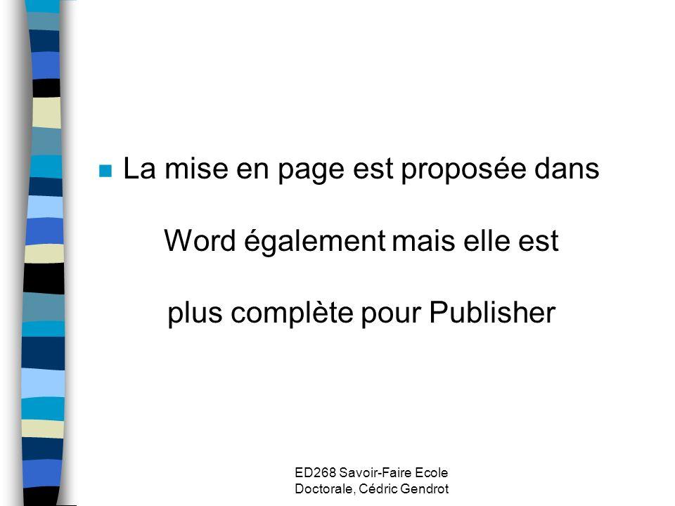 n La mise en page est proposée dans Word également mais elle est plus complète pour Publisher
