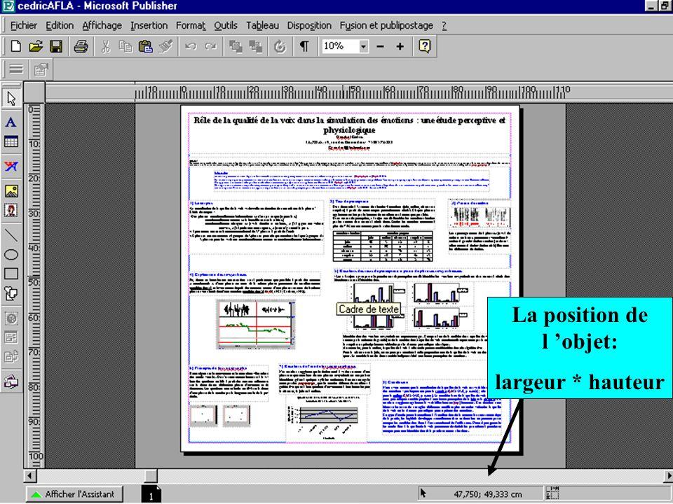 ED268 Savoir-Faire Ecole Doctorale, Cédric Gendrot La position de l objet: largeur * hauteur
