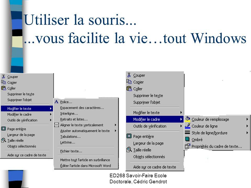 ED268 Savoir-Faire Ecole Doctorale, Cédric Gendrot Utiliser la souris......vous facilite la vie… tout Windows