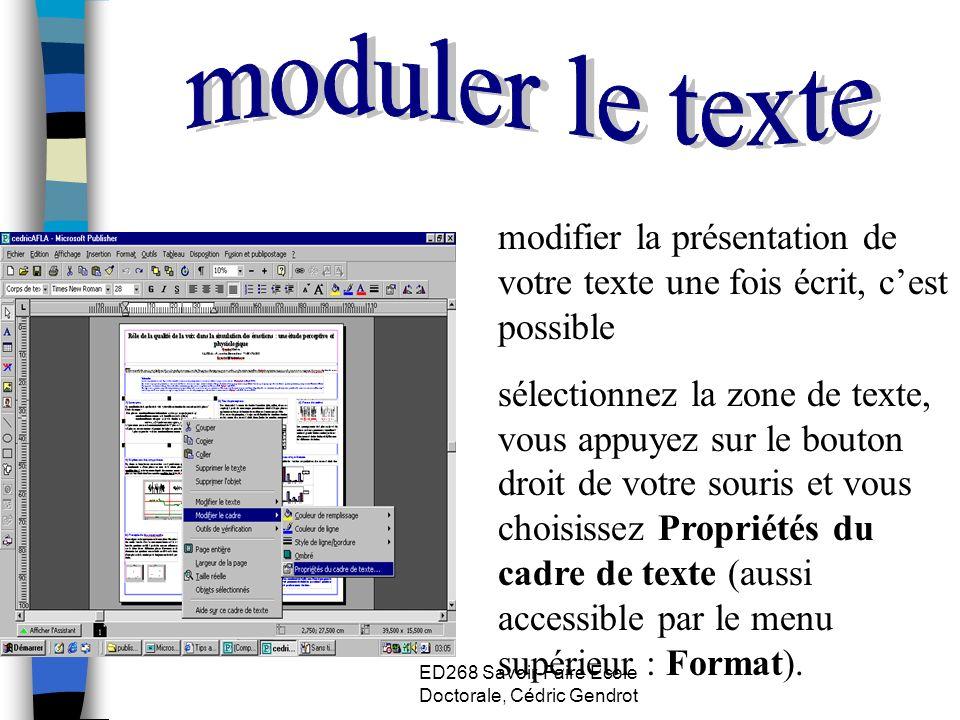 ED268 Savoir-Faire Ecole Doctorale, Cédric Gendrot modifier la présentation de votre texte une fois écrit, cest possible sélectionnez la zone de texte