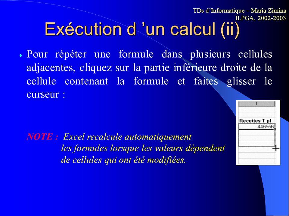 Exécution d un calcul (i) Cliquez sur la cellule dans laquelle vous souhaitez voir apparaître le résultat. Dans la barre de formule cliquez sur =. Cet