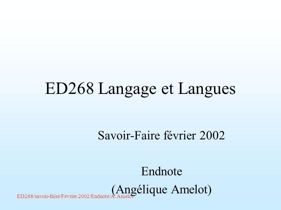 ED268/savoir-faire/Février 2002/Endnote/A. Amelot ED268 Langage et Langues Savoir-Faire février 2002 Endnote (Angélique Amelot)