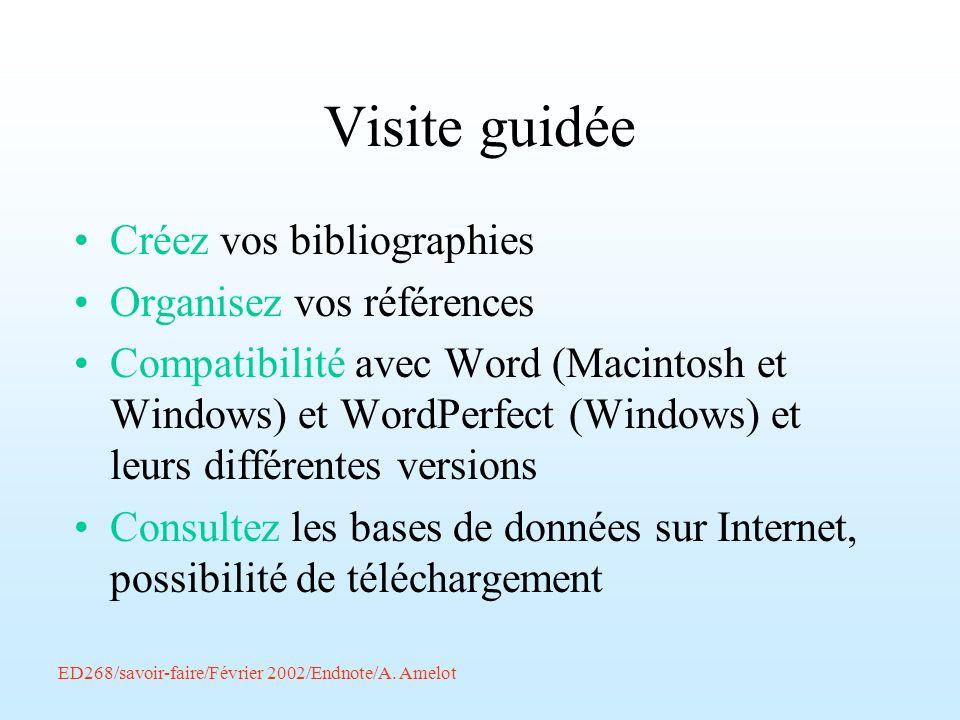 ED268/savoir-faire/Février 2002/Endnote/A. Amelot Visite guidée Créez vos bibliographies Organisez vos références Compatibilité avec Word (Macintosh e