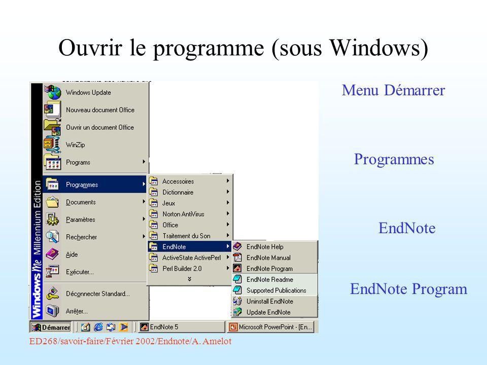 ED268/savoir-faire/Février 2002/Endnote/A. Amelot Ouvrir le programme (sous Windows) Menu Démarrer Programmes EndNote EndNote Program