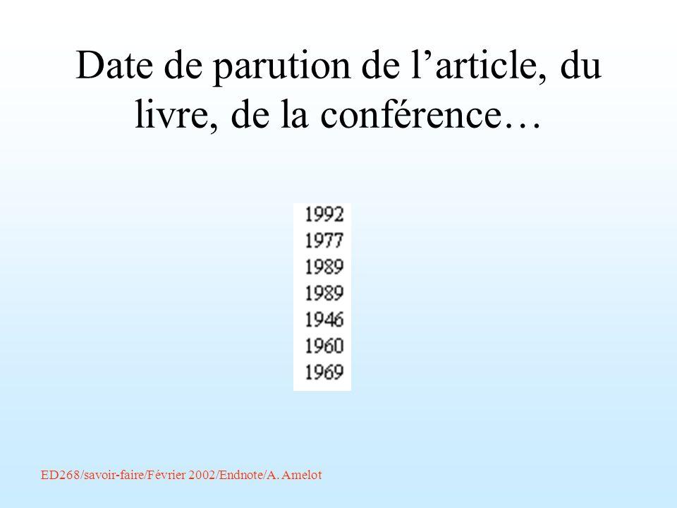 ED268/savoir-faire/Février 2002/Endnote/A. Amelot Date de parution de larticle, du livre, de la conférence…
