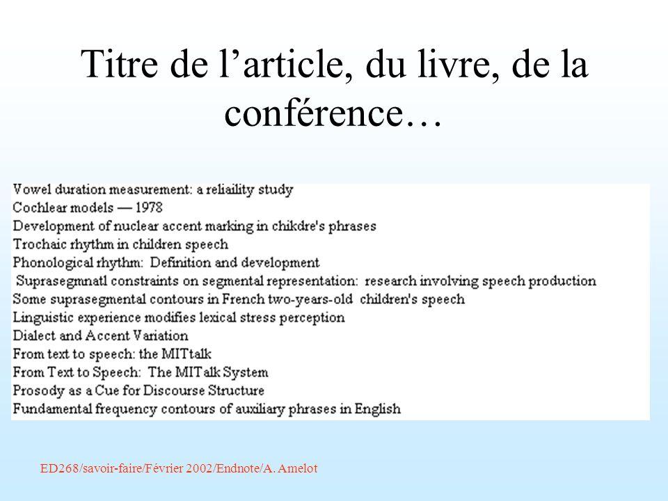 ED268/savoir-faire/Février 2002/Endnote/A. Amelot Titre de larticle, du livre, de la conférence…