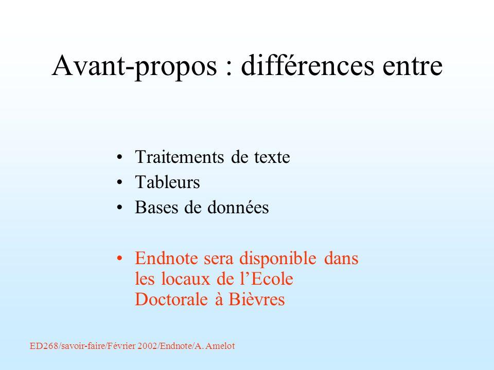 ED268/savoir-faire/Février 2002/Endnote/A. Amelot Avant-propos : différences entre Traitements de texte Tableurs Bases de données Endnote sera disponi