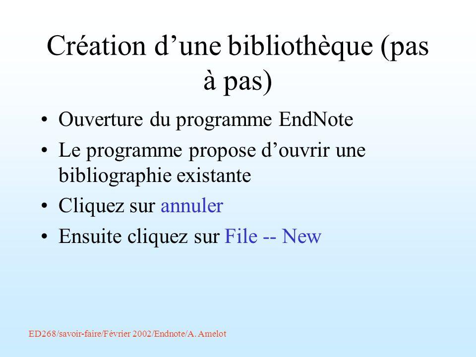 Création dune bibliothèque (pas à pas) Ouverture du programme EndNote Le programme propose douvrir une bibliographie existante Cliquez sur annuler Ens